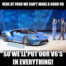 Ford Memes - gallery category memes image ford gt meme v6 ecoboost