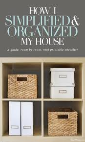 how to organize my house room by room how i simplified and organized my house room by room organizing