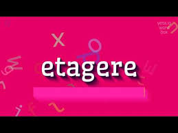 How Do You Pronounce Etagere Download Video Etagere Definition Gratis Full