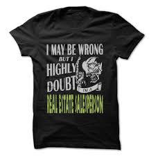 real estate salesperson doubt wrong 99 cool job shirt