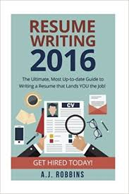 resume writing 2017 the ultimate most up to date guide to