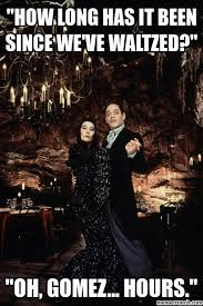 Addams Family Meme - addams family meme google search addams family is awesome
