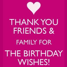thanking for birthday wishes happy birthday quotes for friends