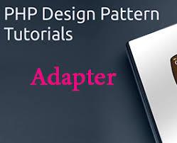 design pattern php là gì bài 02 design pattern php adapter pattern