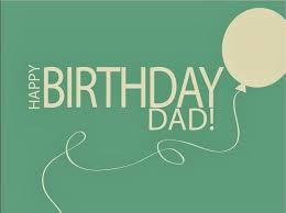 happy birthday dad quotes happy birthday dad from daughter or son
