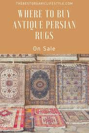 where to buy antique persian rugs on sale the best organic lifestyle