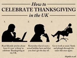 how to celebrate thanksgiving in the uk the poke
