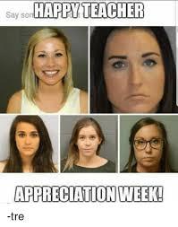 Teacher Appreciation Memes - y sorhappy teacher appreciation week tre teacher meme on