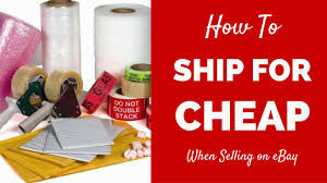 how to ship on ebay for cheap guide to shipping items on ebay or