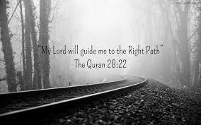 lord guide me 70 the quran 28 22 surah al qasas quranic quotes