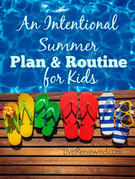 Most Popular Things For Kids Intentional Summer Plan And Routine For Kids