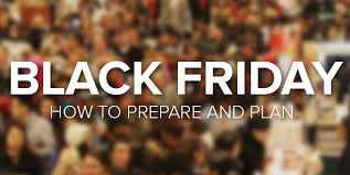 black friday is coming black friday 2013 make your shopping plan online