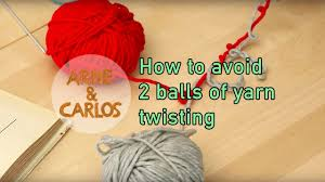 how to avoid 2 balls of yarn twisting when you knit stranded