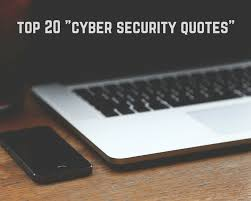 quotes on design engineering top 20 cyber security quotes to guide you in the wild