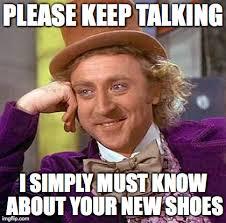 Shoes Meme - creepy condescending wonka meme imgflip