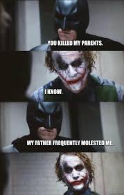 You Are The Father Meme - you killed my parents i know my father frequently molested me