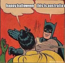 Happy Halloween Meme - meme creator happy halloween this is australia u idiot meme
