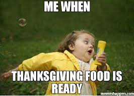 Chubby Meme - me when thanksgiving food is ready meme chubby bubbles girl 34274