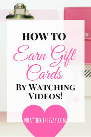 earn gift cards how to earn gift cards by whatthegirlssay