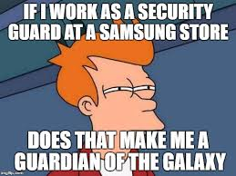 Security Guard Meme - if i work as a security guard at a samsung store does that make me