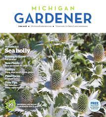 june 2016 by michigan gardener issuu