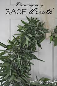 thanksgiving herbs just so lovely a thanksgiving sage wreath