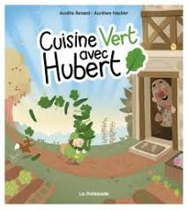 hubert cuisine cuisine vert avec hubert aurélien heckler babelio