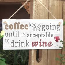 coffee keeps me going wine handmade funny wooden sign