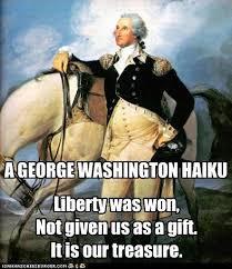 Washington Memes - a george washington haiku politics political memes