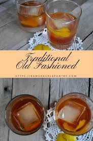 old fashioned recipe best 25 bourbon old fashioned ideas on pinterest making an old