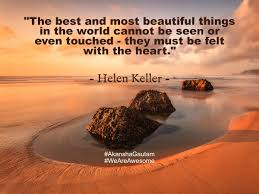 the best and most beautiful things in the world cannot be seen or