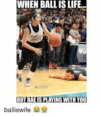 Ball Is Life Meme - when ball is life stephen c nbamemes but baeisplaying with you