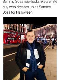 Memes De Sammy - dopl3r com memes sammy sosa now looks like a white guy who