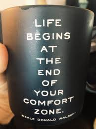 Life Begins Outside Of Your Comfort Zone Neil Donald Walsch Life Begins At The End Of Your Comfort Zone