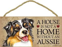australian shepherd gifts australian shepherd wood dog sign wall plaque 5 x 10 a house is