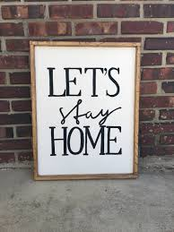 let u0027s stay home lets stay home sign wooden framed sign hand