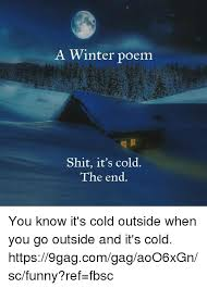 Funny Cold Memes - 25 best memes about you know its cold outside when you go