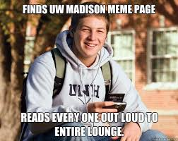 Madison Meme - finds uw madison meme page reads every one out loud to entire lounge