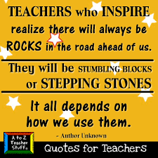 teaching quotes quotes for teachers stepping stones a to z