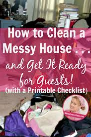 How To Clean A Cluttered House Fast How To Clean A Messy House And Get It Ready For Guests