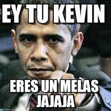 Memes De Kevin - ey tu kevin pissed off obama meme on memegen