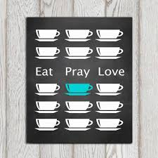 Gift Ideas For Kitchen Tea by Eat Pray Love Printable Turquoise Kitchen Wall Art Poster Teal