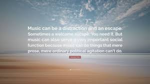 quote distraction howard zinn quote u201cmusic can be a distraction and an escape