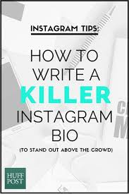 biography for instagram profile how to write a killer instagram bio to stand out above the crowd