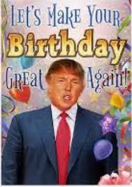 Adult Birthday Memes - donald trump birthday memes