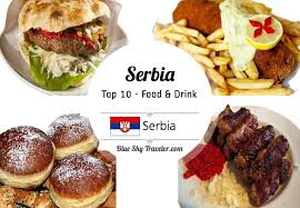 top 10 cuisines of the top 10 food drinks to try in serbia blueskytraveler com