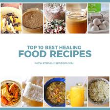 top 10 best healing foods easy recipes you u0027ll love stephanie