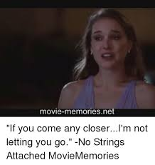 No Strings Attached Memes - 25 best memes about no string attached no string attached