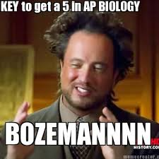 Meme Biology - meme creator key to get a 5 in ap biology bozemannnn