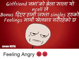 Angry Girlfriend Meme - girlfriend armtrtot nce singles bonus feelings meme nepal feeling